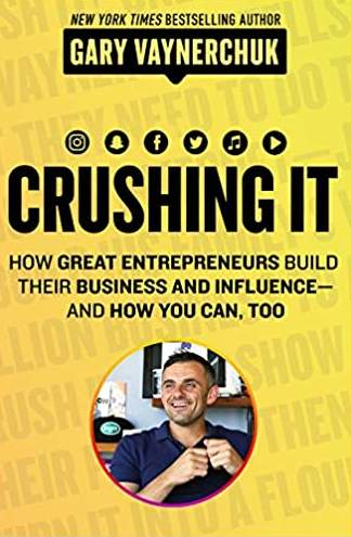 Crushing It - Gary Vaynerchuk