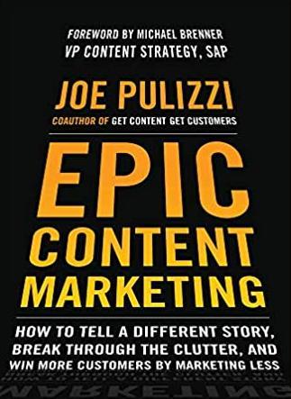 Epic Content Marketing - Joe Pulizzi