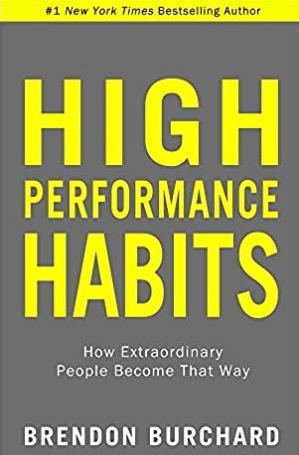 High-Performance Habits - Brendan Burchard