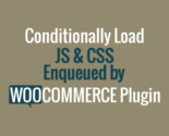 woocommerce-js-css-conditional-load